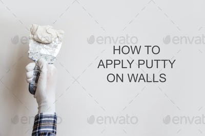 How to apply putty on walls